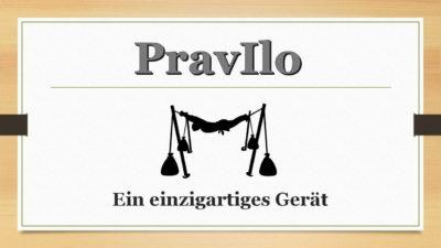 «PravIlo» Ein einzigartiges Gerät